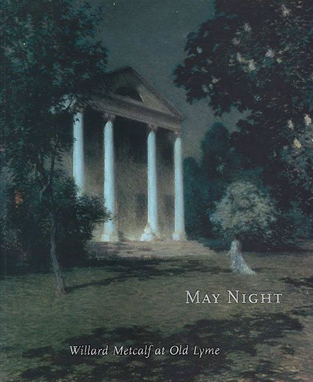 May Night: Willard Metcalf at Old Lyme