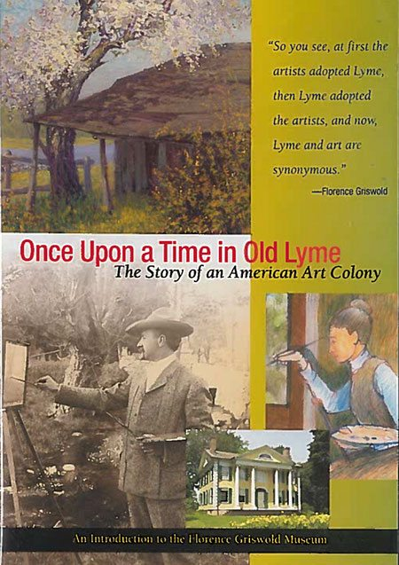 Once Upon a Time in Old Lyme: The Story of an American Art Colony